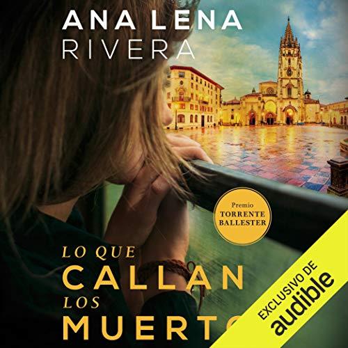 Lo que callan los muertos [What the Dead Keep Quiet] Audiobook By Ana Lena Rivera cover art
