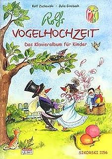 ROLFS vogelbruiloft - het pianoalbum voor kinderen - gearrangeerd voor piano [noten/Sheetmusic] component: ZUCKOWSKI ROLF...
