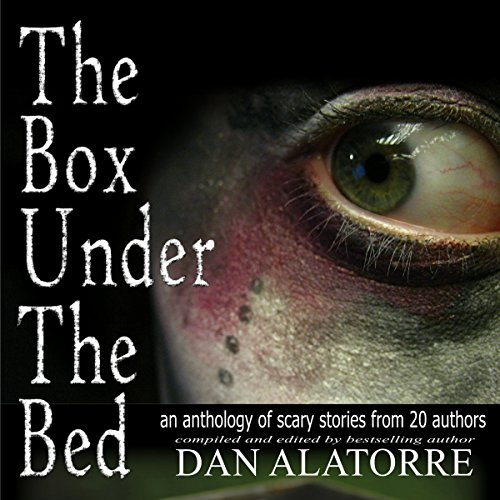The Box Under the Bed     An Anthology of Scary Stories from 20 Authors              By:                                                                                                                                 Dan Alatorre (editor)                               Narrated by:                                                                                                                                 Lia Frederick                      Length: 6 hrs and 43 mins     8 ratings     Overall 2.8