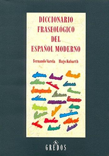 Diccionario fraseologico español moderno: 122 (DICCIONARIOS)