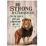 Lilyanaen New Tin Sign Metal Sign Funny Lions Be Strong and Courageous Do Not Be Afraid for Outdoor & Indoor 8'x12'