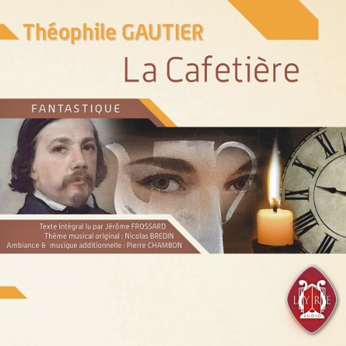 La cafetière                   By:                                                                                                                                 Théophile Gautier                               Narrated by:                                                                                                                                 Jérome Frossard                      Length: 20 mins     Not rated yet     Overall 0.0