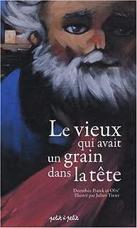 Le vieux qui avait un grain dans la tête (French Edition)