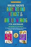 Mamas Baby, Paps maybe – Babybrei und Beikost & Baby led Weaning für Anfänger: Das große 2 in 1 Kochbuch für Babybrei und breifreie Beikost mit 250 einfachen Rezepten. Inkl. BLW Grundlagenbuch