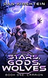Stars Gods Wolves: Book One: Carrion