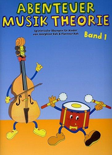 ABENTEUER MUSIKTHEORIE 1 - arrangiert für Buch [Noten / Sheetmusic] Komponist: KOH JOSEPHINE + FLORENCE