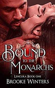 Bound to the Monarchs: FFM bisexual romance (Lencura Book 1) by [Brooke Winters]