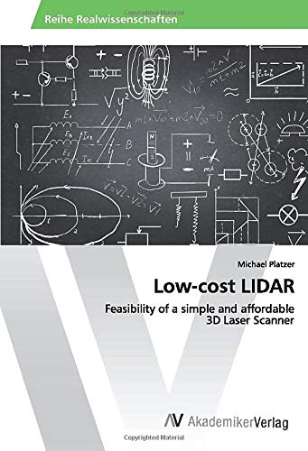Low-cost LIDAR: Feasibility of a simple and affordable 3D Laser Scanner