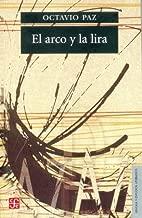 El arco y la lira. El poema, la revelaci?n po?tica, poes?a e historia (Seccion de Lengua y Estudios Literarios) (Spanish Edition) [Paperback] [1986] (Author) Paz Octavio