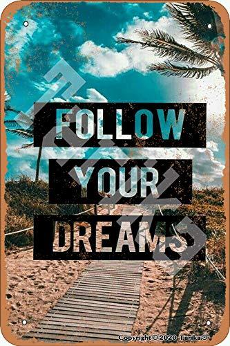 Tarika Follow Your Dreams - Letrero de metal con aspecto retro (20 x 30 cm)