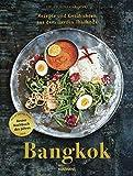 BANGKOK: Rezepte und Geschichten aus dem Herzen Thailands