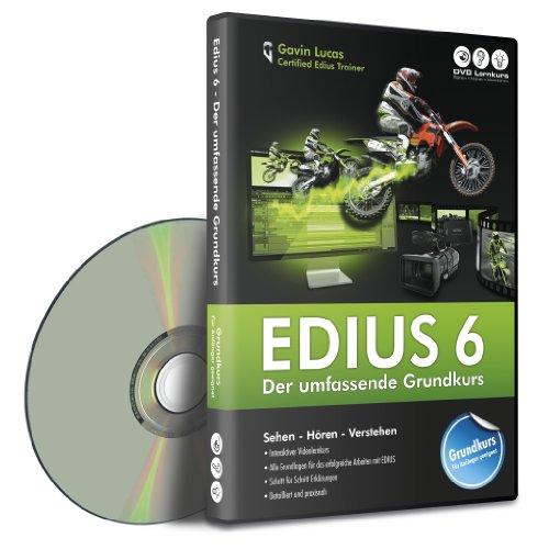 Edius 6 - Der umfassende Grundkurs (PC+MAC)