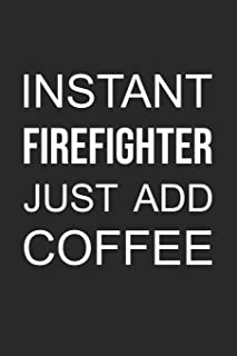 2019 Firefighter Planner: Instant Firefighter just add coffee: 52 week schedule and notebook