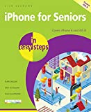 iPhone for Seniors in easy steps: covers iPhone 6, iPhone 6 Plus and iOS 8 (English Edition)