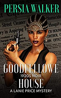 Goodfellowe House: A Lanie Price Mystery by [Persia Walker]