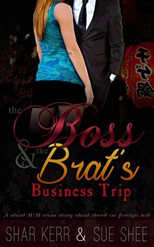 The Boss and the Brat's Business Trip: A Short M/M Erom Story About Deceit on Foreign Soil (English Edition)