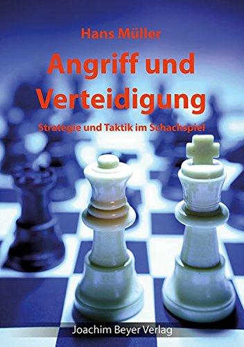 Angriff und Verteidigung: Strategie und Taktik im Schachspiel