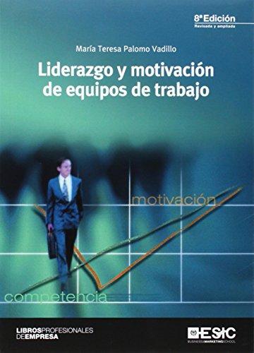 Liderazgo y motivación de equipos de trabajo (Libros profesionales)