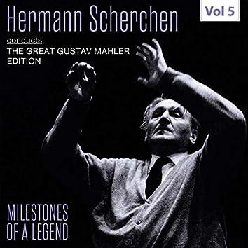 Milestones of a Legend: Hermann Scherchen, Vol. 5