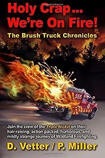 Holy ... We're On Fire!: Brush Truck Chronicles: Volume 1