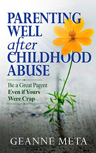 Parenting Well After Childhood Abuse by Geanne Meta ebook deal
