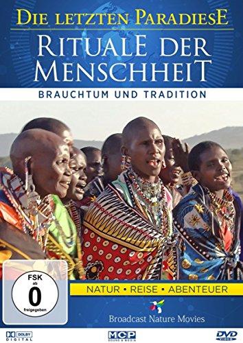 Rituale der Menschheit - Brauchtum und Tradition