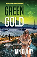 Green Gold: A Tale of Boats, Girls, Cunning Plots and Retribution