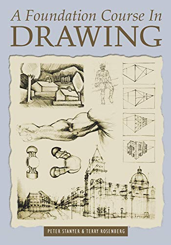 A Foundation Course In Drawing by [Peter Stanyer, Terry Rosenberg]
