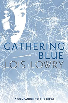 Gathering Blue (Giver Quartet, Book 2) by [Lois Lowry]