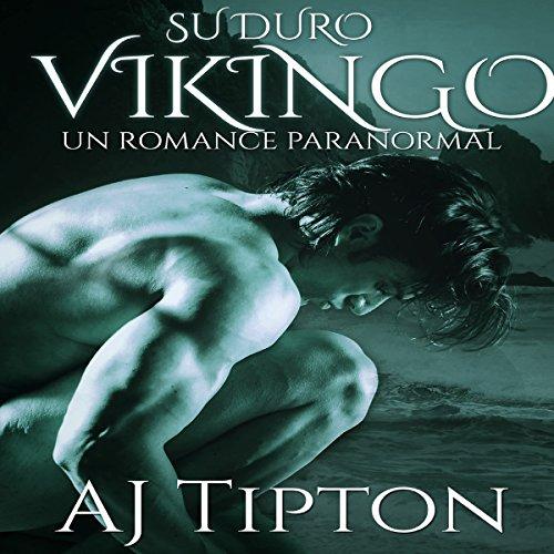 Su Duro Vikingo: Un Romance Paranormal audiobook cover art