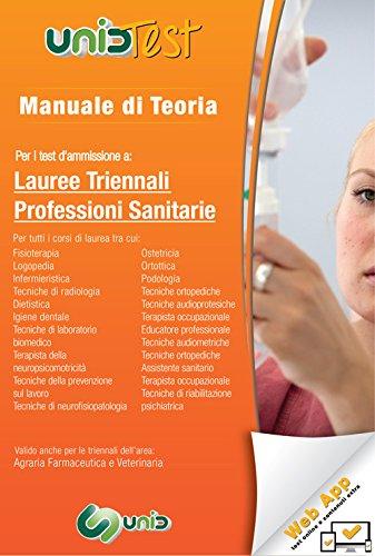 Manuale di teoria per i test d'ammissione a lauree triennali professioni sanitarie. Con aggiornamento online