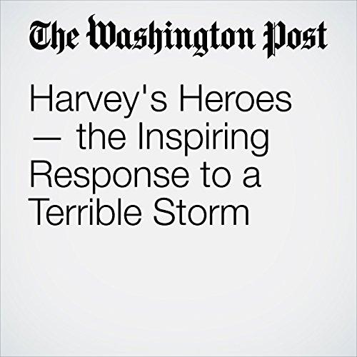 Harvey's Heroes — the Inspiring Response to a Terrible Storm copertina