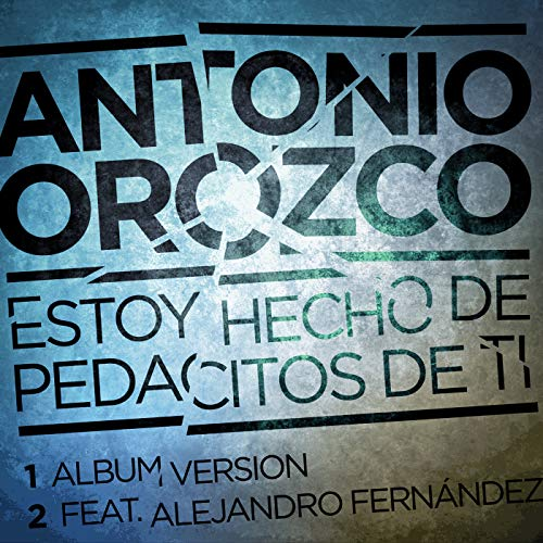 Estoy Hecho De Pedacitos De Ti [feat. Alejandro Fernández]