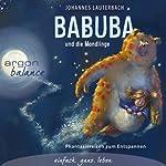 Babuba und die Mondlinge - Phantasiereisen zum Entspannen und Einschlafen