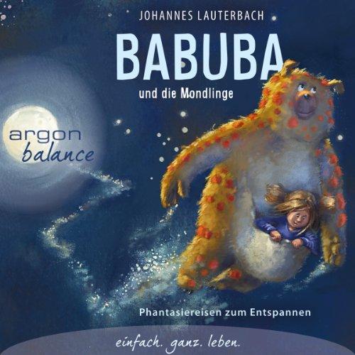 Babuba und die Mondlinge - Phantasiereisen zum Entspannen und Einschlafen Titelbild