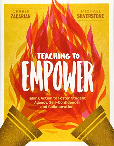 Compare Textbook Prices for Teaching to Empower: Taking Action to Foster Student Agency, Self-Confidence, and Collaboration  ISBN 9781416628545 by Zacarian, Debbie,Silverstone, Michael