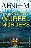 Die Rückkehr des Würfelmörders: Kriminalroman (Ein Fabian-Risk-Krimi 5)