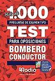 Bombero Conductor. Más de 1.000 preguntas de examen tipo TEST para oposiciones