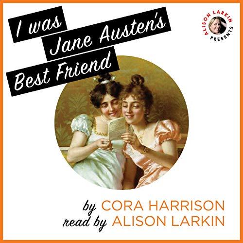 I Was Jane Austen's Best Friend audiobook cover art