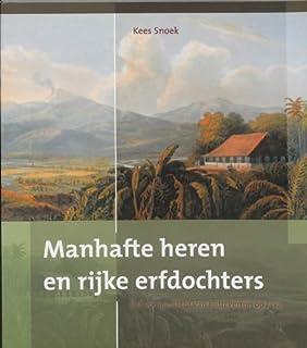 """Manhafte Heren En Rijke Erfdochters: Het Voorgeslacht Van E. Du Perron Op Java: 3 (Boekerij """"Oost En West"""")"""