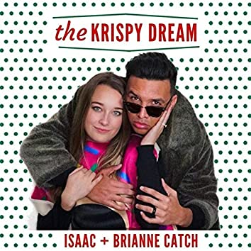 The Krispy Dream (feat. Brianne Catch)