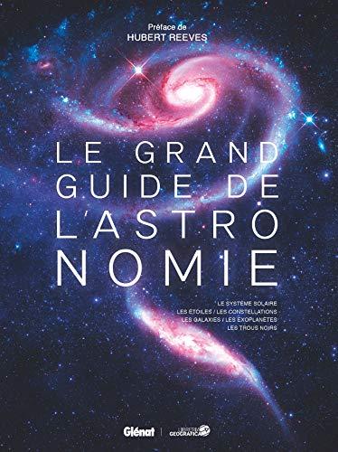 Le grand guide de l'Astronomie (6E ED)