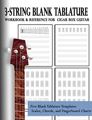 3-String Blank Tablature Workbook & Reference for Cigar Box Guitar: 3-String Blank Tablature for Cigar Box Guitar (Blank Tablature Workbook Series, Band 1)
