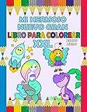 Mi Hermoso Nuevo Gran Libro Para Colorear XXL: Un libro para colorear grande y grueso para niños y niñas de 4 a 6 años.