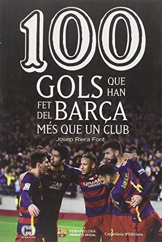 100 gols que han fet del Barça més que un club