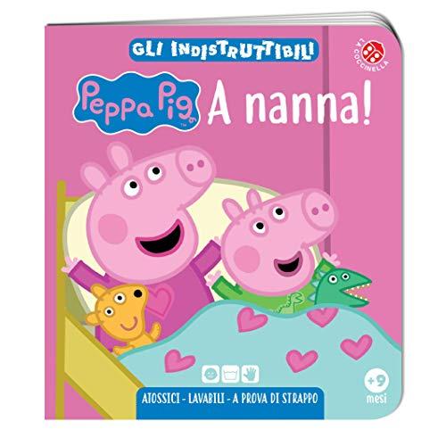 A nanna! Peppa Pig. Gli indistruttibili. Ediz. a colori