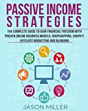Passive Income Strategies: The Complete Guide to Gain Financial Freedom with Proven Online Business...