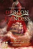 Dragon Princess 2: Inferno aus Staub und Saphiren: Drachen-Liebesroman für Fans von starken Heldinnen und Märchen