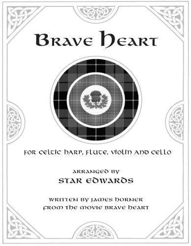 Brave Heart Ensemble Music for Celtic Harp, Cello, Flute and Violin