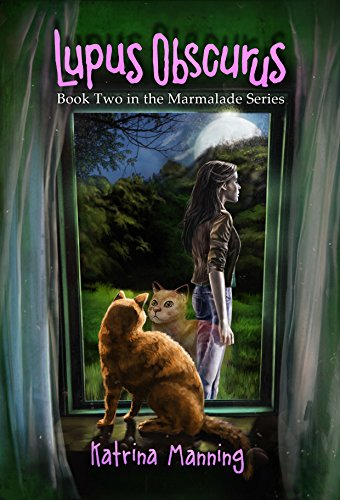 Book: Lupus Obscurus - Book Two in the Marmalade Series by Katrina Manning